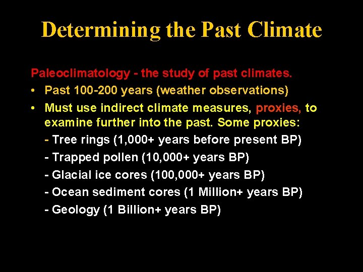 Determining the Past Climate Paleoclimatology - the study of past climates. • Past 100