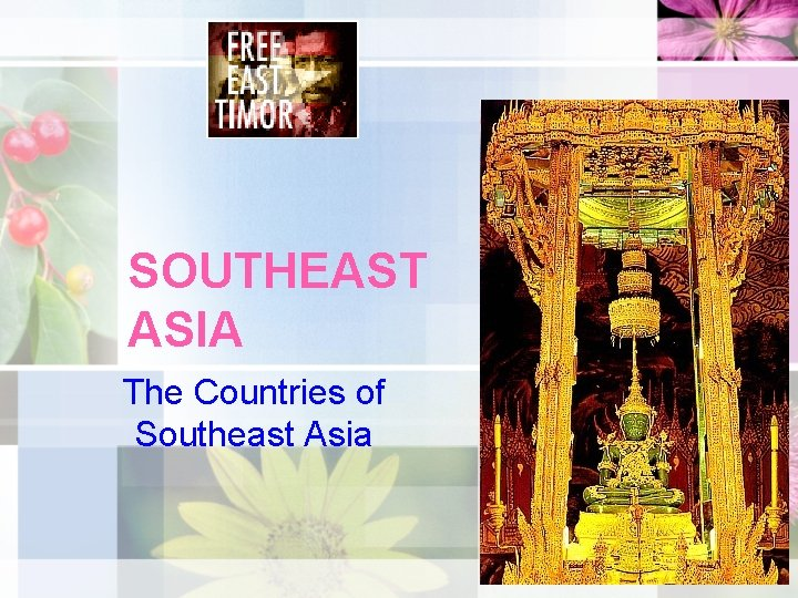 SOUTHEAST ASIA The Countries of Southeast Asia
