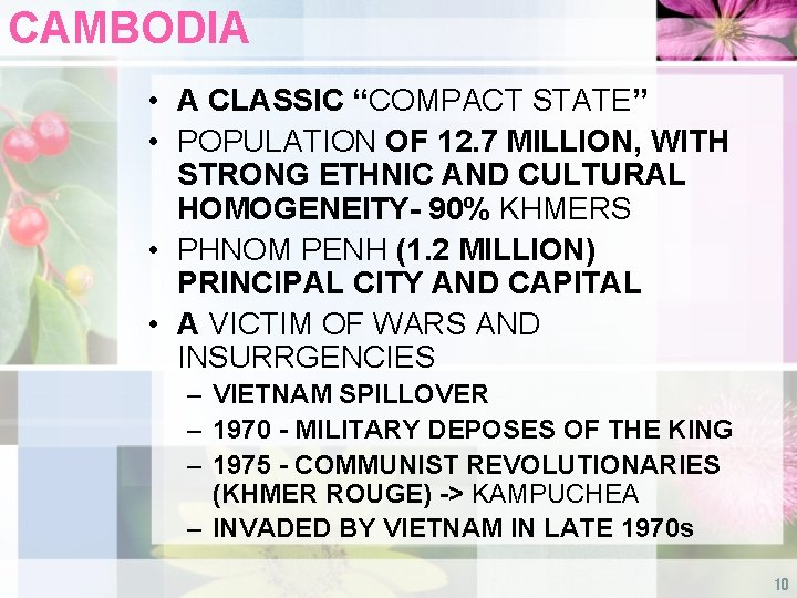 """CAMBODIA • A CLASSIC """"COMPACT STATE"""" • POPULATION OF 12. 7 MILLION, WITH STRONG"""