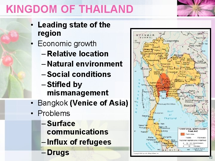 KINGDOM OF THAILAND • Leading state of the region • Economic growth – Relative