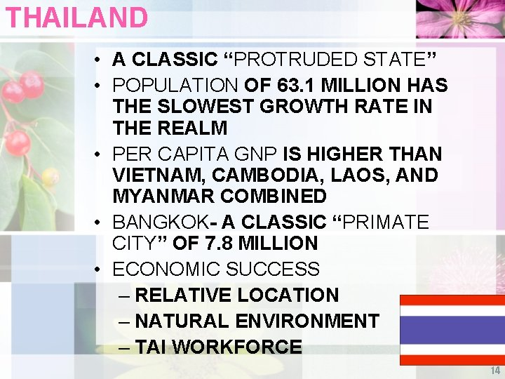 """THAILAND • A CLASSIC """"PROTRUDED STATE"""" • POPULATION OF 63. 1 MILLION HAS THE"""