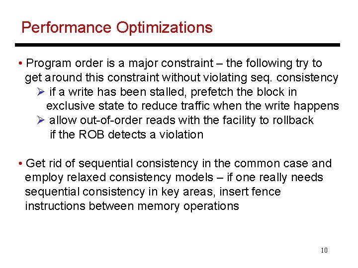 Performance Optimizations • Program order is a major constraint – the following try to