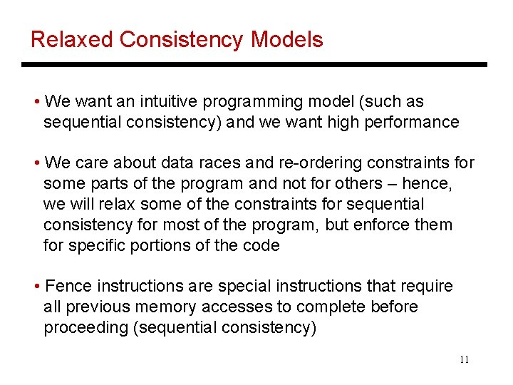 Relaxed Consistency Models • We want an intuitive programming model (such as sequential consistency)