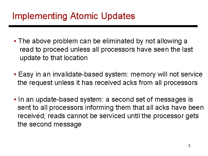 Implementing Atomic Updates • The above problem can be eliminated by not allowing a