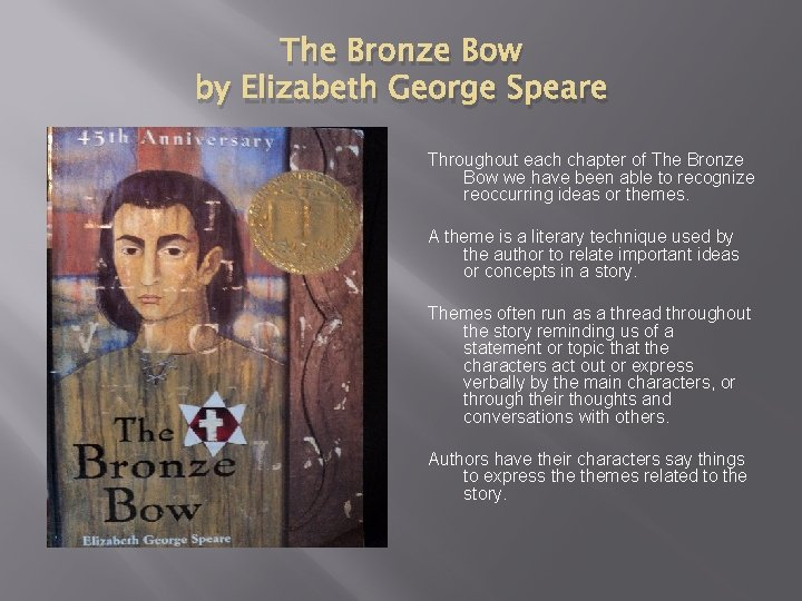 The Bronze Bow by Elizabeth George Speare Throughout each chapter of The Bronze Bow