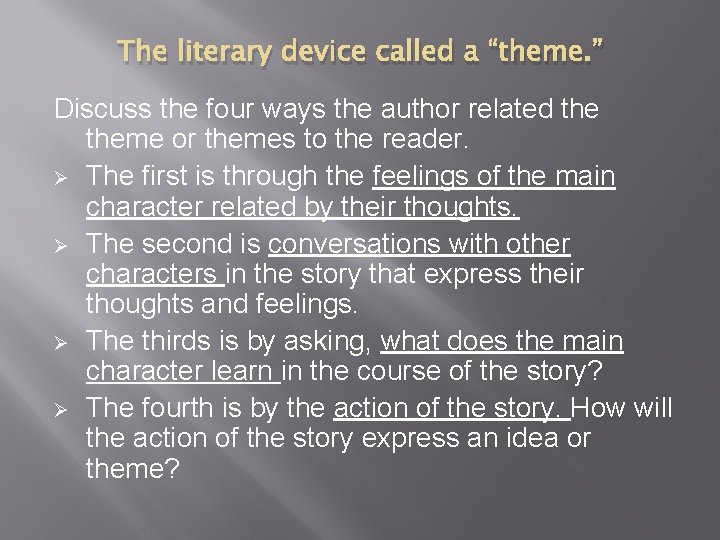 """The literary device called a """"theme. """" Discuss the four ways the author related"""