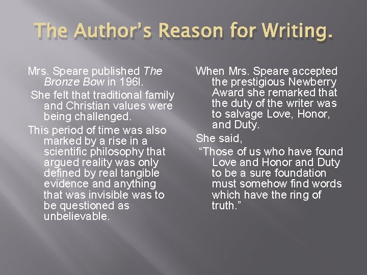 The Author's Reason for Writing. Mrs. Speare published The Bronze Bow in 196 l.