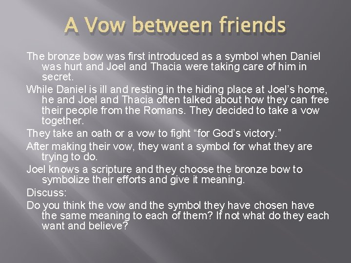 A Vow between friends The bronze bow was first introduced as a symbol when