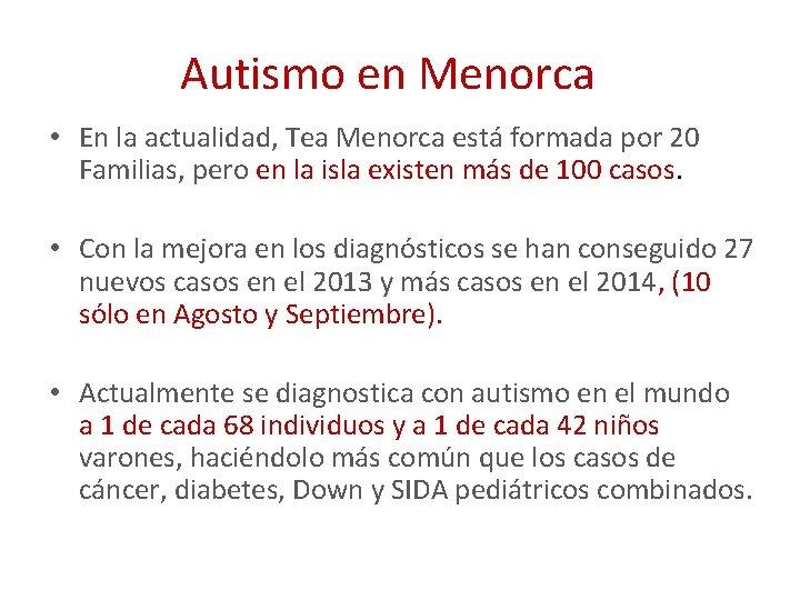 Autismo en Menorca • En la actualidad, Tea Menorca está formada por 20 Familias,