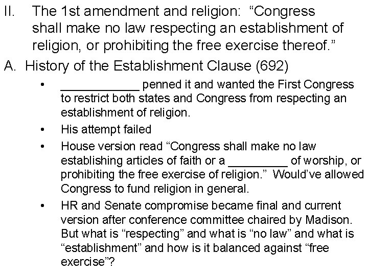 """II. The 1 st amendment and religion: """"Congress shall make no law respecting an"""