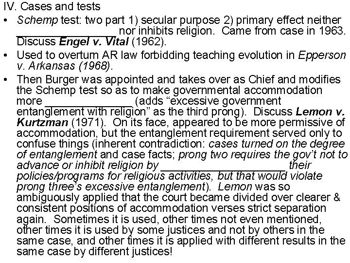 IV. Cases and tests • Schemp test: two part 1) secular purpose 2) primary