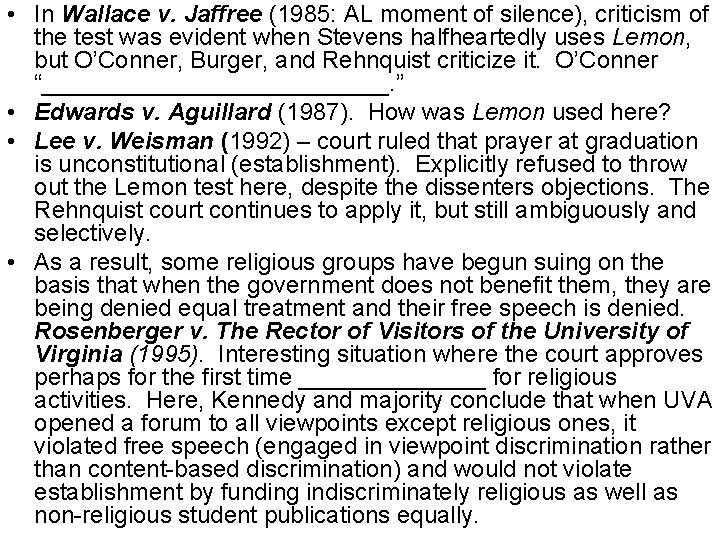 • In Wallace v. Jaffree (1985: AL moment of silence), criticism of the