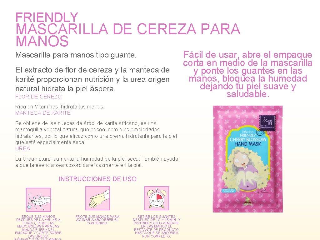 FRIENDLY MASCARILLA DE CEREZA PARA MANOS Mascarilla para manos tipo guante. El extracto de