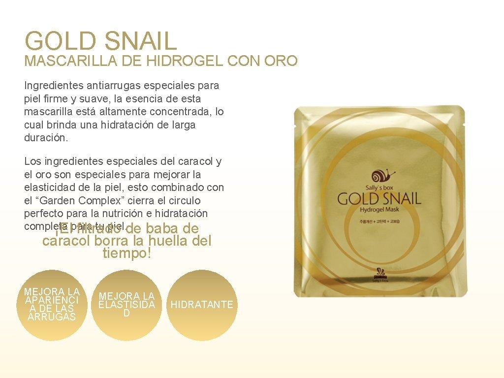 GOLD SNAIL MASCARILLA DE HIDROGEL CON ORO Ingredientes antiarrugas especiales para piel firme y
