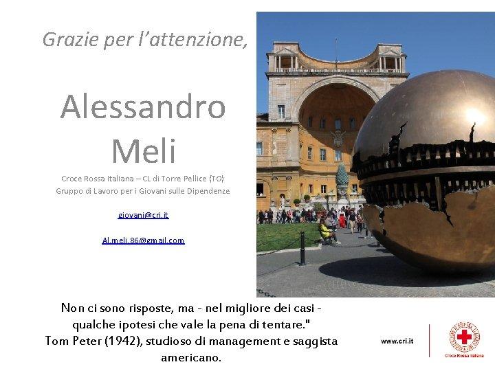Grazie per l'attenzione, Alessandro Meli Croce Rossa Italiana – CL di Torre Pellice (TO)