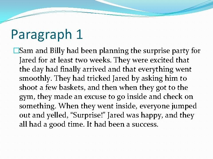Paragraph 1 �Sam and Billy had been planning the surprise party for Jared for