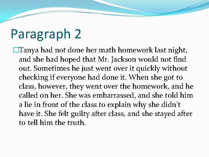 Paragraph 2 �Tanya had not done her math homework last night, and she had