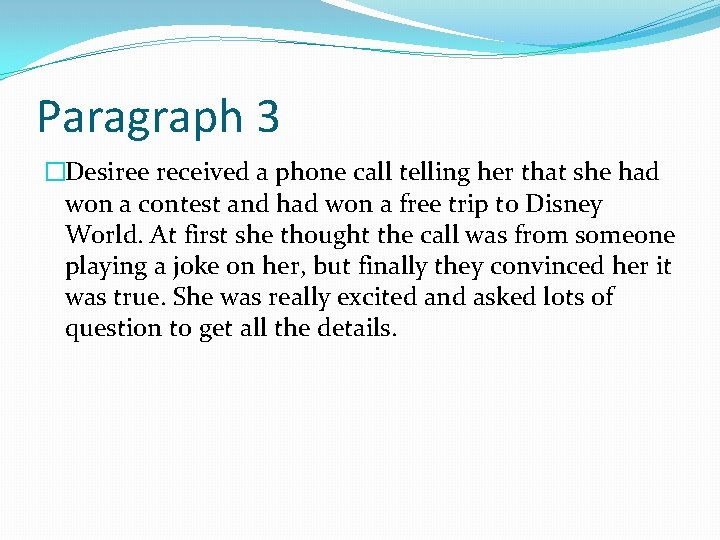 Paragraph 3 �Desiree received a phone call telling her that she had won a