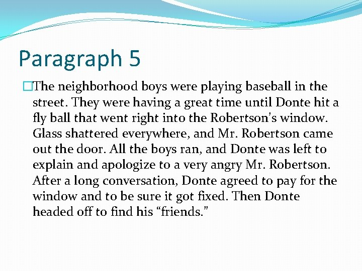 Paragraph 5 �The neighborhood boys were playing baseball in the street. They were having