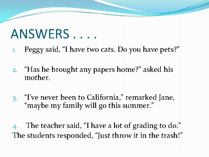 """ANSWERS. . 1. Peggy said, """"I have two cats. Do you have pets? """""""