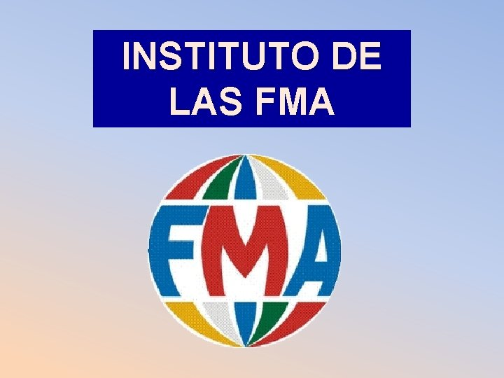 INSTITUTO DE LAS FMA