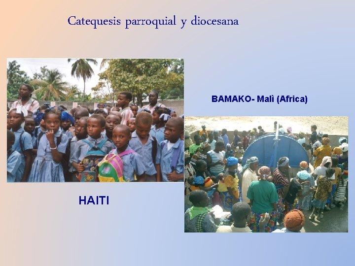 Catequesis parroquial y diocesana BAMAKO- Malì (Africa) HAITI