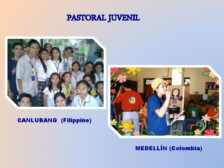 PASTORAL JUVENIL CANLUBANG (Filippine) MEDELLÍN (Colombia)