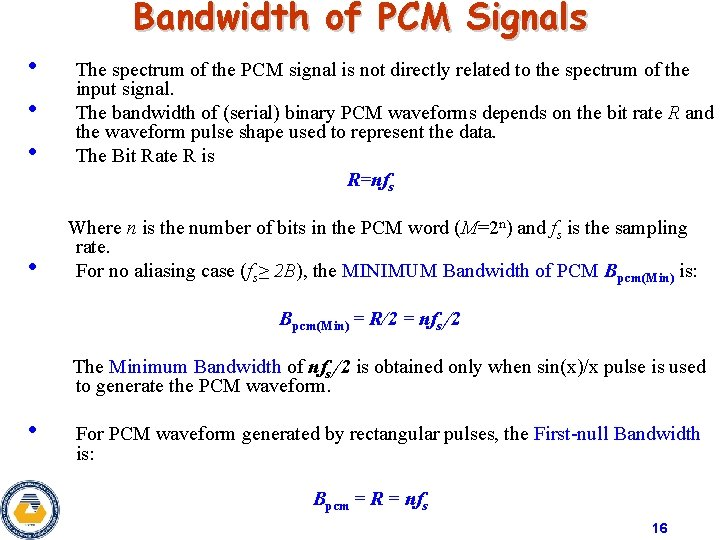 Bandwidth of PCM Signals • • The spectrum of the PCM signal is not
