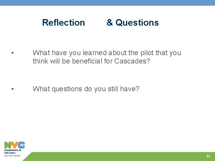 Reflection & Questions • What have you learned about the pilot that you think