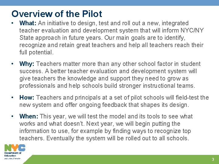 Overview of the Pilot • What: An initiative to design, test and roll out