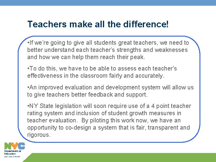 Teachers make all the difference! • If we're going to give all students great