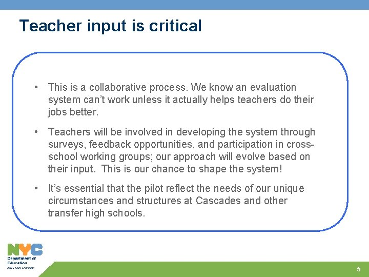 Teacher input is critical • This is a collaborative process. We know an evaluation