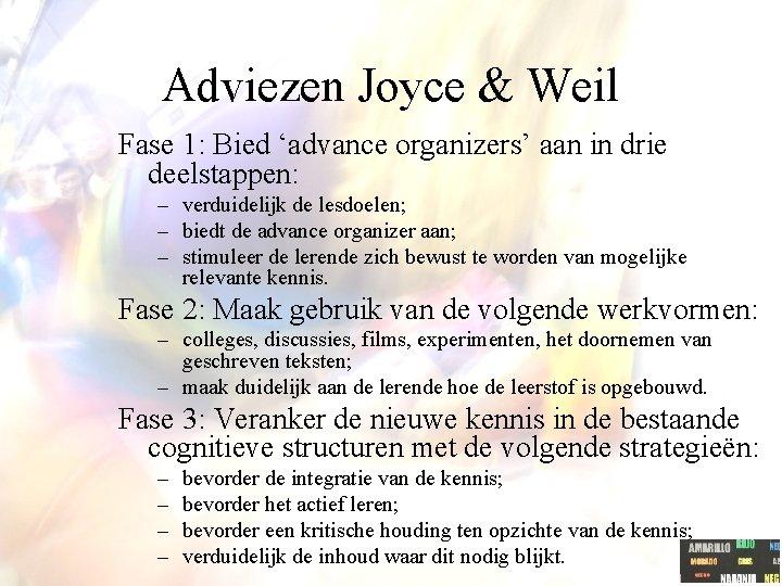Adviezen Joyce & Weil Fase 1: Bied 'advance organizers' aan in drie deelstappen: –