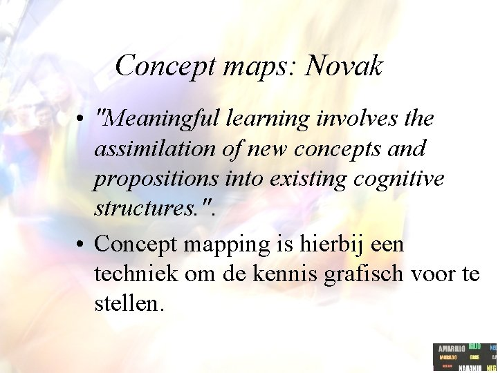 """Concept maps: Novak • """"Meaningful learning involves the assimilation of new concepts and propositions"""