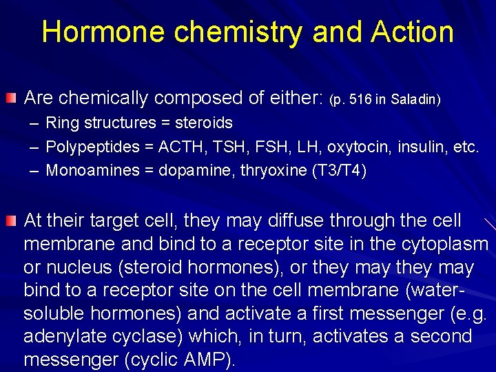 Hormone chemistry and Action Are chemically composed of either: (p. 516 in Saladin) –
