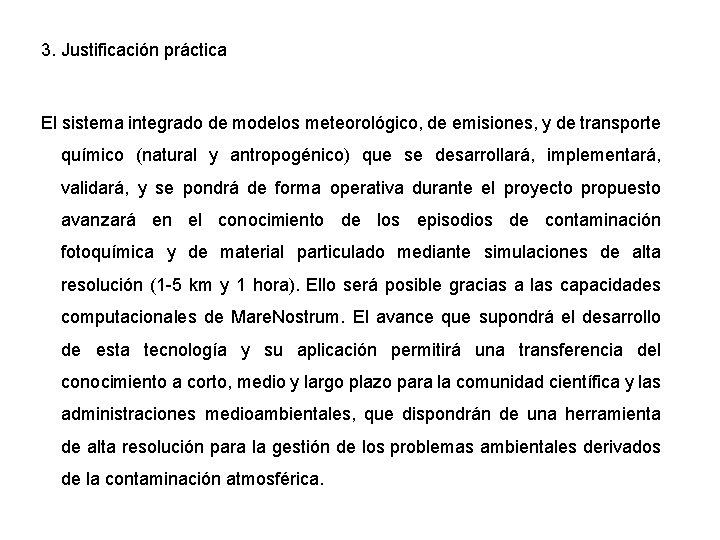3. Justificación práctica El sistema integrado de modelos meteorológico, de emisiones, y de transporte