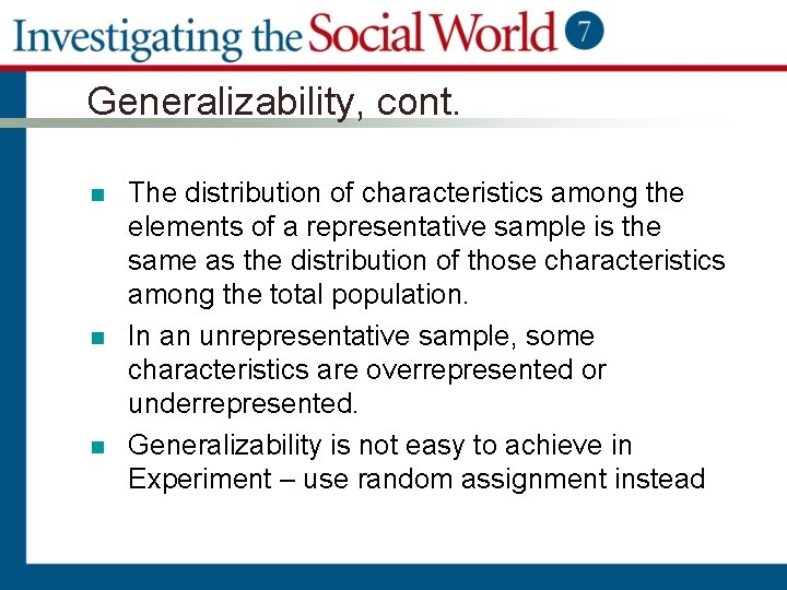 Generalizability, cont. n n n The distribution of characteristics among the elements of a