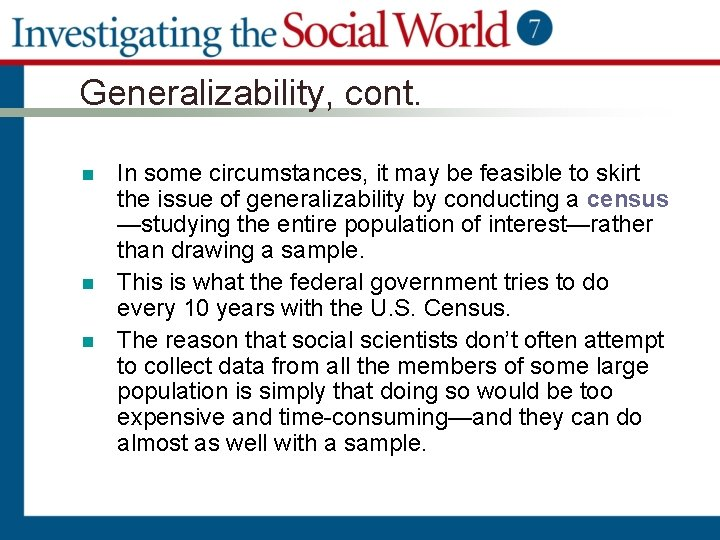 Generalizability, cont. n n n In some circumstances, it may be feasible to skirt