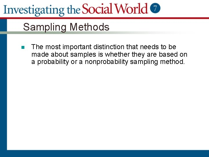 Sampling Methods n The most important distinction that needs to be made about samples