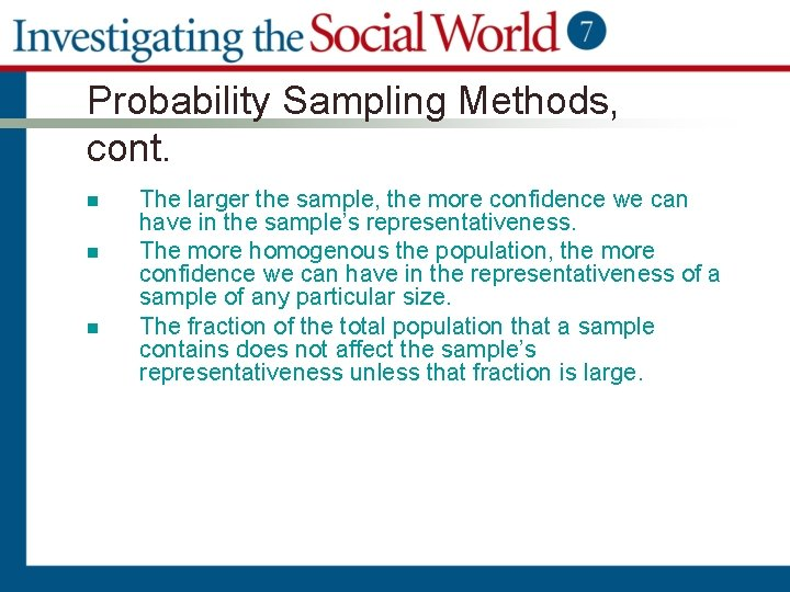 Probability Sampling Methods, cont. n n n The larger the sample, the more confidence