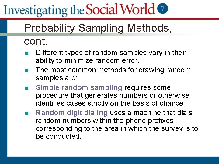 Probability Sampling Methods, cont. n n Different types of random samples vary in their