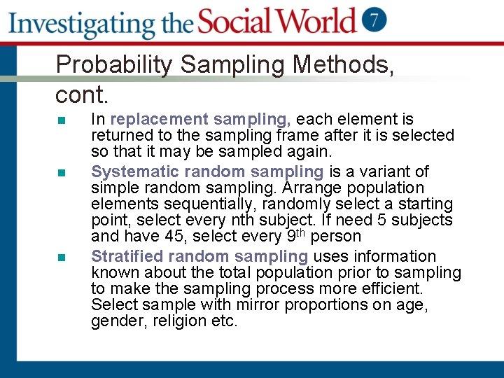 Probability Sampling Methods, cont. n n n In replacement sampling, each element is returned