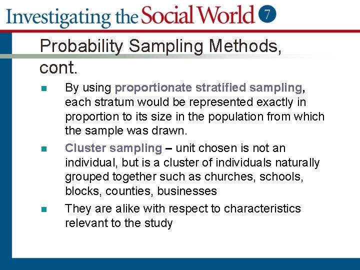 Probability Sampling Methods, cont. n n n By using proportionate stratified sampling, each stratum
