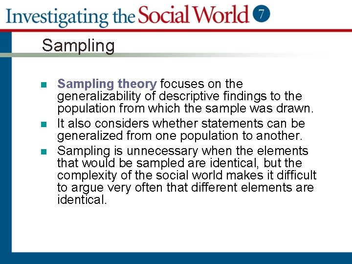 Sampling n n n Sampling theory focuses on the generalizability of descriptive findings to