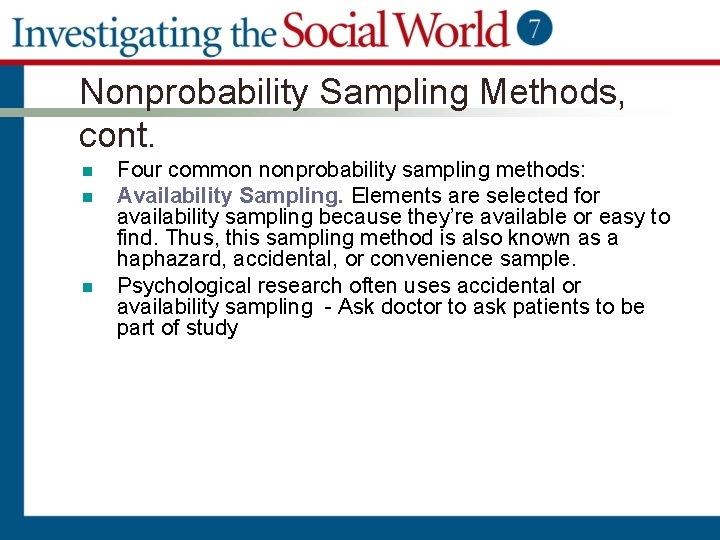 Nonprobability Sampling Methods, cont. n n n Four common nonprobability sampling methods: Availability Sampling.