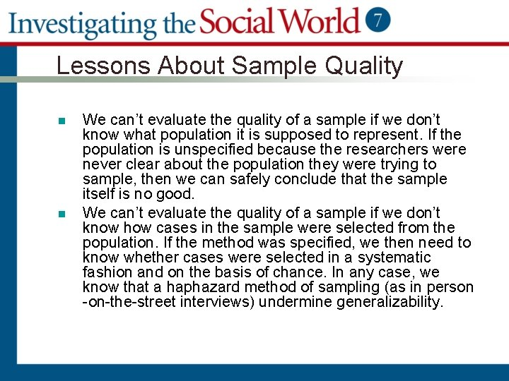 Lessons About Sample Quality n n We can't evaluate the quality of a sample