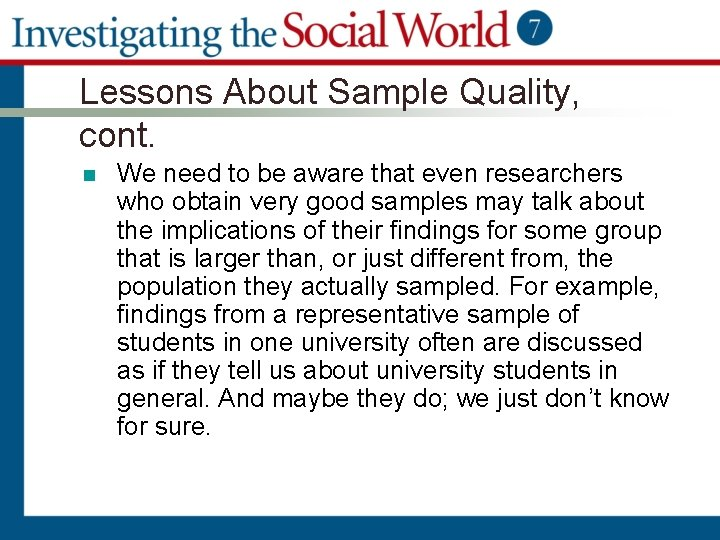 Lessons About Sample Quality, cont. n We need to be aware that even researchers