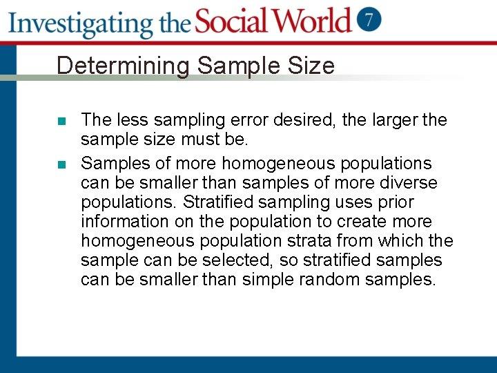 Determining Sample Size n n The less sampling error desired, the larger the sample