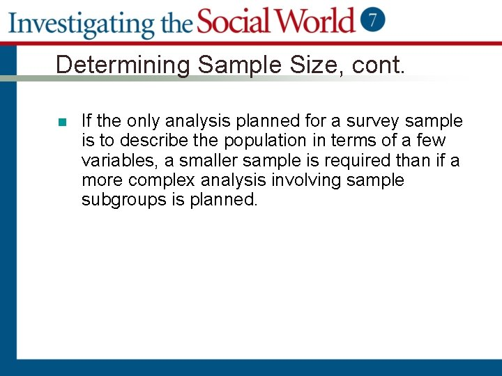 Determining Sample Size, cont. n If the only analysis planned for a survey sample