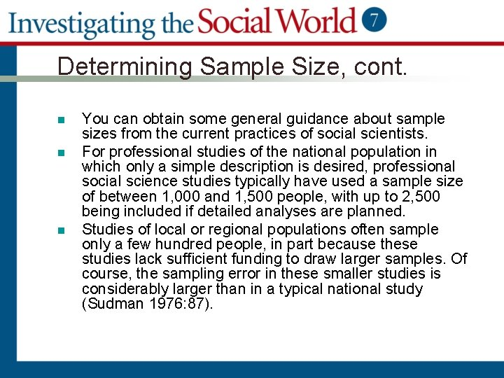 Determining Sample Size, cont. n n n You can obtain some general guidance about